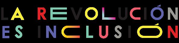 La revolucion es inclusion